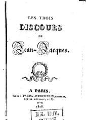 Les Trois Discours de Jean-Jacques [Rousseau]