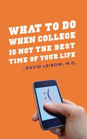 What to Do When College is Not the Best Time of Your Life