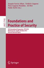 Foundations and Practice of Security: 5th International Symposium on Foundations and Practice of Security, FPS 2012, Montreal, QC, Canada, October 25-26, 2012, Revised Selected Papers