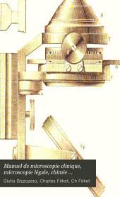 Manuel de microscopie clinique: microscopie légale, chimie clinique, technique bactérioscopique