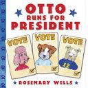 Otto Runs for President Book