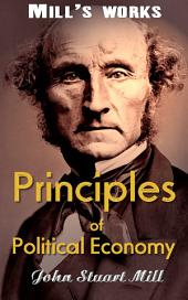 Principles of Political Economy: Mill's Works