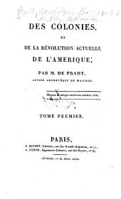 Des colonies et de la révolution actuelle de l'Amérique: Volume1