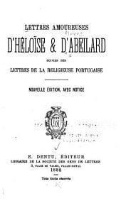 Lettres amoureuses d'Héloïse & d'Abeilard: suivies des lettres de la religieuse portugaise [Marianna Alcoforado].