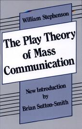 The Play Theory of Mass Communication