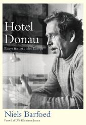 Hotel Donau: Essays fra det andet Europa