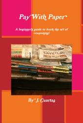 Pay With Paper: A Beginner Guide To Couponing!