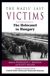 The Nazis' Last Victims: The Holocaust in Hungary