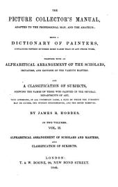The Picture Collector's Manual: Alphabetical arrangement of scholars and masters and classification of subjects