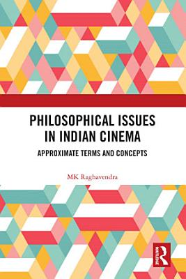 Philosophical Issues in Indian Cinema