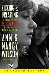 Kicking & Dreaming (Enhanced Edition) v2: A Story of Heart, Soul, and Rock and Roll