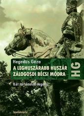 A leghuszárabb huszár, Zálogosdi bécsi módra: Két történelmi regény