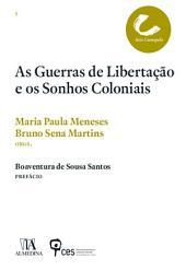 As Guerras de Libertação e os Sonhos Coloniais