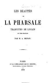 Les Beautés de la Pharsale, traduites ... en vers français par M. A. Bignan
