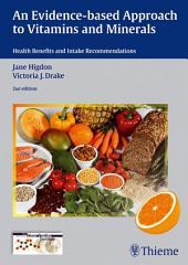 Evidence-Based Approach to Vitamins and Minerals: Health Benefits and Intake Recommendations, Edition 2