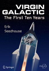 Virgin Galactic: The First Ten Years