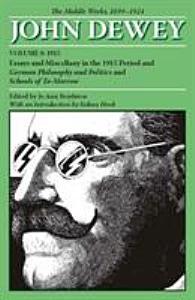 The Middle Works of John Dewey  1899 1924 PDF