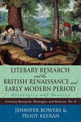 Literary Research And The British Renaissance And Early Modern Period Book PDF