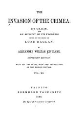 The Invasion of the Crimea: Its Origin, and an Account of Its Progress Down to the Death of Lord Raglan, Volumes 11-12