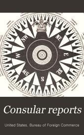 Consular Reports: Commerce, Manufactures, Etc, Volume 54