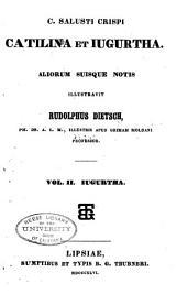 Catilina et Jugurtha. Aliorum suisque notis illus: Volume 2