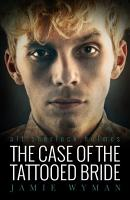The Case of the Tattooed Bride PDF