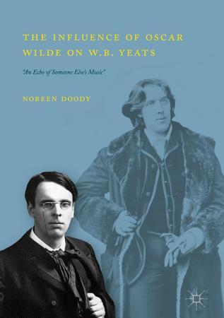 The Influence of Oscar Wilde on W B  Yeats PDF