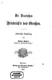 Die Brautschau Friedrich's des Großen: historische Erzählung