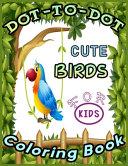 DOT-TO-DOT CUTE BIRDS Coloring Book