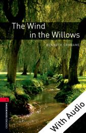 The Wind in the Willows - With Audio Level 3 Oxford Bookworms Library: Edition 3