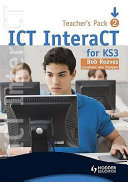 ICT InteraCT for Key Stage 3   Teacher Pack 2