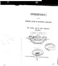Epidemiology  or  the remote cause of epidemic diseases in the animal and in the vegetable creation v  1 PDF