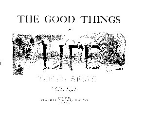 The Good Things of Life     PDF