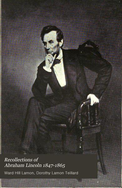 Recollections Of Abraham Lincoln