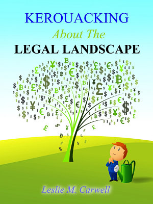 KEROUACKING About The LEGAL LANDSCAPE