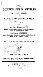 Das Corpus juris civilis in's Deutsche übersetzt von einem Vereine Rechtsgelehrter und hrsg: Band 7