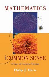 Mathematics & Common Sense: A Case of Creative Tension