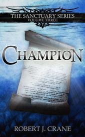 Champion: The Sanctuary Series, Volume Three