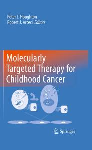 Molecularly Targeted Therapy for Childhood Cancer Book