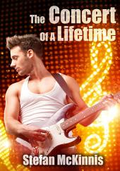 The Concert Of A Lifetime : Erotic Sex Story: (Adults Only Erotica)