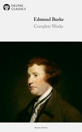 Delphi Complete Works of Edmund Burke (Illustrated)
