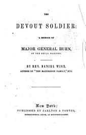 The Devout Soldier: A Memoir of Major General Burn, of the Royal Marines