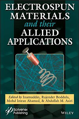 Electrospun Materials and Their Allied Applications PDF