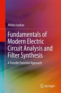 Fundamentals of Modern Electric Circuit Analysis and Filter Synthesis Book