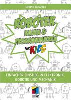 Roboter bauen und programmieren f  r Kids PDF