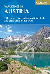 Walking in Austria: 101 routes - day walks, multi-day treks and classic hut-to-hut tours, Edition 2