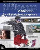The Adobe Photoshop CS6 Book for Digital Photographers