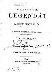 Magyar szentek legendái a Carthausi névtelentől: az eredeti codexből, bevezetéssel s nyelvjegyzetekkel