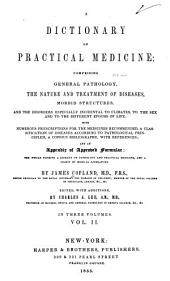 A Dictionary of Practical Medicine: Comprising General Pathology, the Nature and Treatment of Diseases ... with Numerous Prescriptions ... a Classification of Diseases ... a Copious Bibliography, with References; and an Appendix of Approved Formulae ...