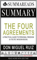 Summary of the Four Agreements--A Practical Guide to Personal Freedom (A Toltec Wisdom Book) by Don Miguel Ruiz